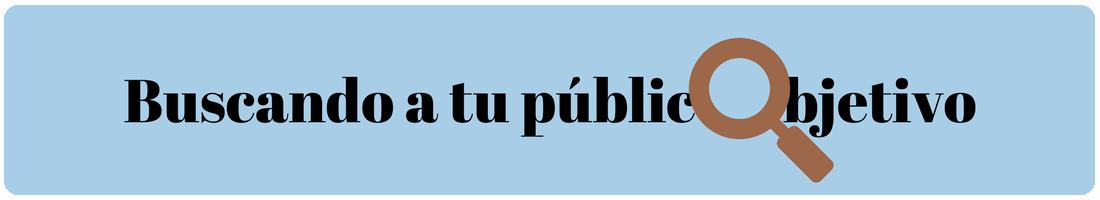 Cómo definir a tu público objetivo